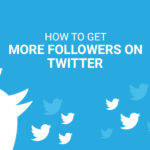 Tips To Get More Followers On Twitter